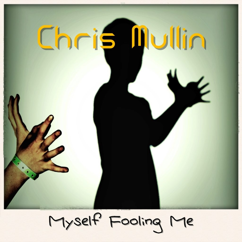 Chris_Mullin_Myself_Fooling_Me_cover